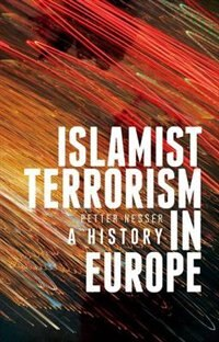 Book Islamist Terrorism in Europe: A History by Petter Nesser