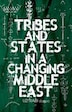Tribes and States in a Changing Middle East