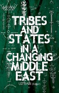 Book Tribes and States in a Changing Middle East by Uzi Rabi