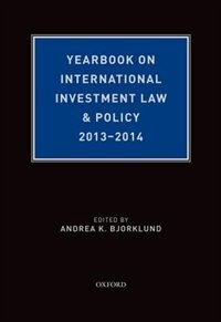 Book Yearbook on International Investment Law and Policy, 2013-2014 by Andrea K. Bjorklund