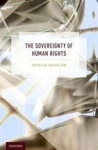 Book The Sovereignty of Human Rights by Patrick Macklem