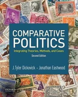 Book Comparative Politics: Integrating Theories, Methods, and Cases by J. Tyler Dickovick