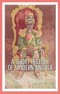 Book A Short History of Modern Angola by David Birmingham