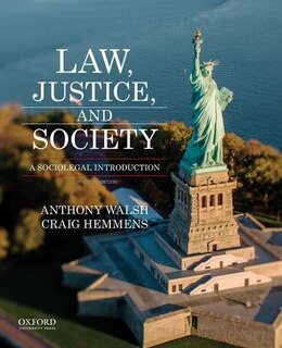 Book Law, Justice, and Society: A Sociolegal Introduction by Anthony Walsh