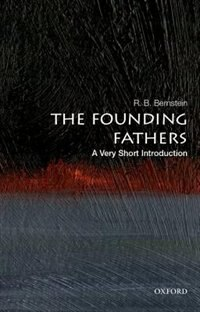 Book The Founding Fathers: A Very Short Introduction by R. B. Bernstein