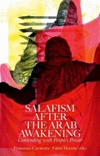 Book Salafism After the Arab Awakening: Contending with Peoples Power by Francesco Cavatorta