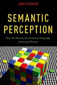 Semantic Perception: How the Illusion of a Common Language Arises and Persists
