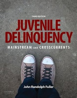 Book Juvenile Delinquency: Mainstream and Crosscurrents by John Randolph Fuller