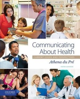 Book Communicating About Health: Current Issues and Perspectives by Athena Du Pre