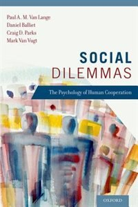 Book Social Dilemmas: The Psychology of Human Cooperation by Paul A. M. Van Lange