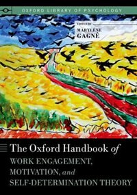 Book The Oxford Handbook of Work Engagement, Motivation, and Self-Determination Theory by Marylene Gagne