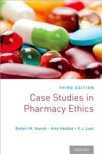 Case Studies in Pharmacy Ethics: Third Edition