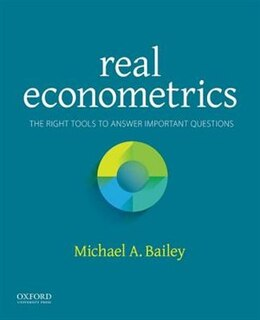 Book Real Econometrics: The Right Tools to Answer Important Questions by Michael Bailey