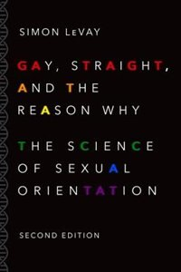 Book Gay, Straight, and the Reason Why: The Science of Sexual Orientation by Simon LeVay