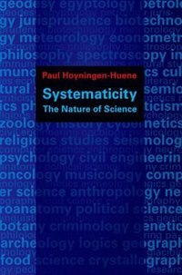 Book Systematicity: The Nature of Science by Paul Hoyningen-Huene