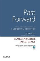 Past Forward: Articles from the Journal of American History, Volume II