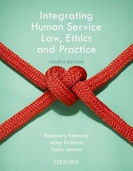 Book Integrating Human Service Law, Ethics and Practice by Rosemary Kennedy