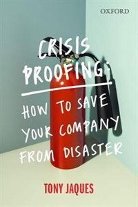 Book Crisis Proofing: How to Save Your Company from Disaster by Tony Jaques