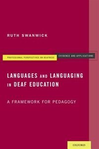 Book Languages and Languaging in Deaf Education: A Framework for Pedagogy by Ruth Swanwick