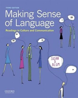 Book Making Sense of Language: Readings in Culture and Communication by Susan D. Blum
