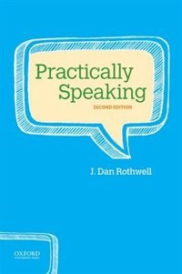 Book Practically Speaking by J. Dan Rothwell