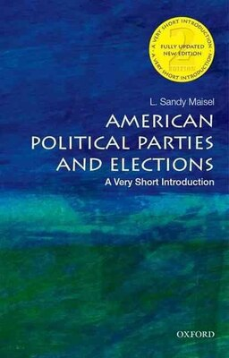 Book American Political Parties and Elections: A Very Short Introduction by L. Sandy Maisel
