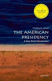 Book The American Presidency: A Very Short Introduction by Charles O. Jones