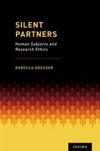 Book Silent Partners: Human Subjects and Research Ethics by Rebecca Dresser