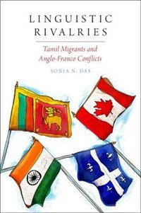 Book Linguistic Rivalries: Tamil Migrants and Anglo-Franco Conflicts by Sonia N. Das