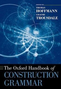 Book The Oxford Handbook of Construction Grammar by Thomas Hoffmann