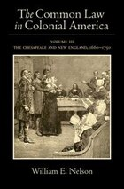 The Common Law in Colonial America: Volume III: The Chesapeake and New England, 1660-1750