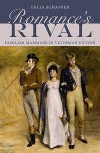 Romances Rival: Familiar Marriage in Victorian Fiction