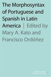 Book The Morphosyntax of Portuguese and Spanish in Latin America by Mary A. Kato