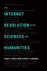 Book The Internet Revolution in the Sciences and Humanities by Alan G. Gross