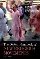 The Oxford Handbook of New Religious Movements: Volume II
