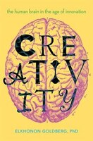 Creativity: The Human Brain in the Age of Innovation