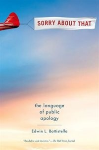 Book Sorry About That: The Language of Public Apology by Edwin L. Battistella
