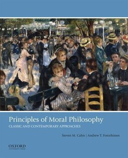 Book Principles of Moral Philosophy: Classic and Contemporary Approaches by Steven M. Cahn