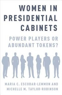 Book Women in Presidential Cabinets: Power Players or Abundant Tokens? by Maria C. Escobar-Lemmon