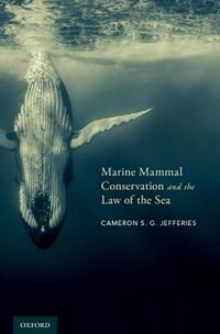 Book Marine Mammal Conservation and the Law of the Sea by Cameron S. G. Jefferies