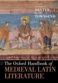 Book The Oxford Handbook of Medieval Latin Literature by Ralph Hexter