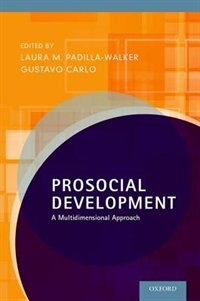 Book Prosocial Development: A Multidimensional Approach by Laura M. Padilla-Walker