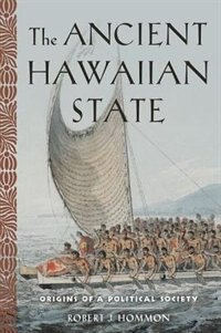 Book The Ancient Hawaiian State: Origins of a Political Society by Robert J. Hommon