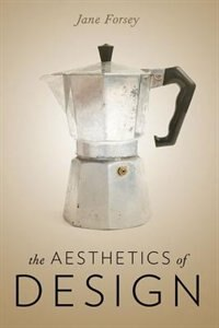Book The Aesthetics of Design by Jane Forsey