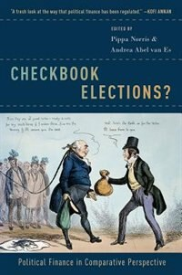 Book Checkbook Elections?: Political Finance in Comparative Perspective by Pippa Norris