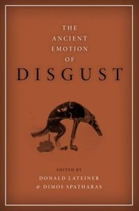 Book The Ancient Emotion of Disgust by Donald Lateiner