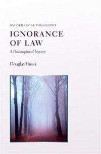 Ignorance of Law: A Philosophical Inquiry