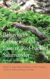 Book Behavioral Ecology of the Eastern Red-backed Salamander by Robert G. Jaeger