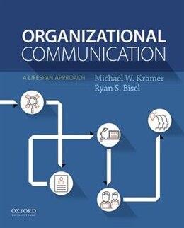 Book Organizational Communication by Michael W. Kramer