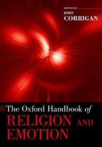 Book The Oxford Handbook of Religion and Emotion by John Corrigan